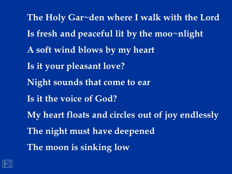 The Holy Gar~den where I walk with the Lord