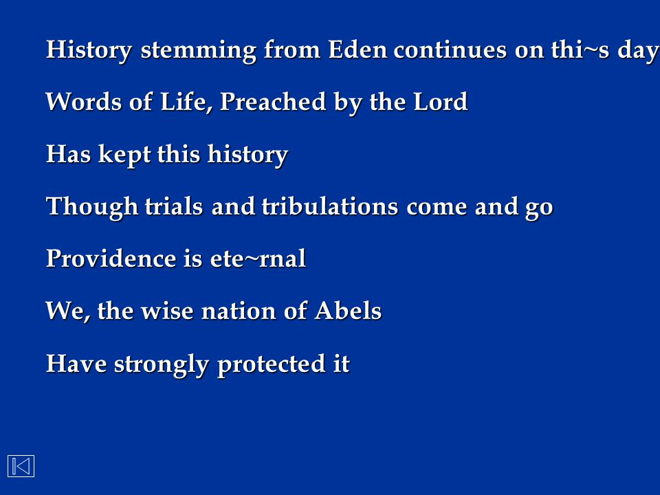 History stemming from Eden continues on thi~s day