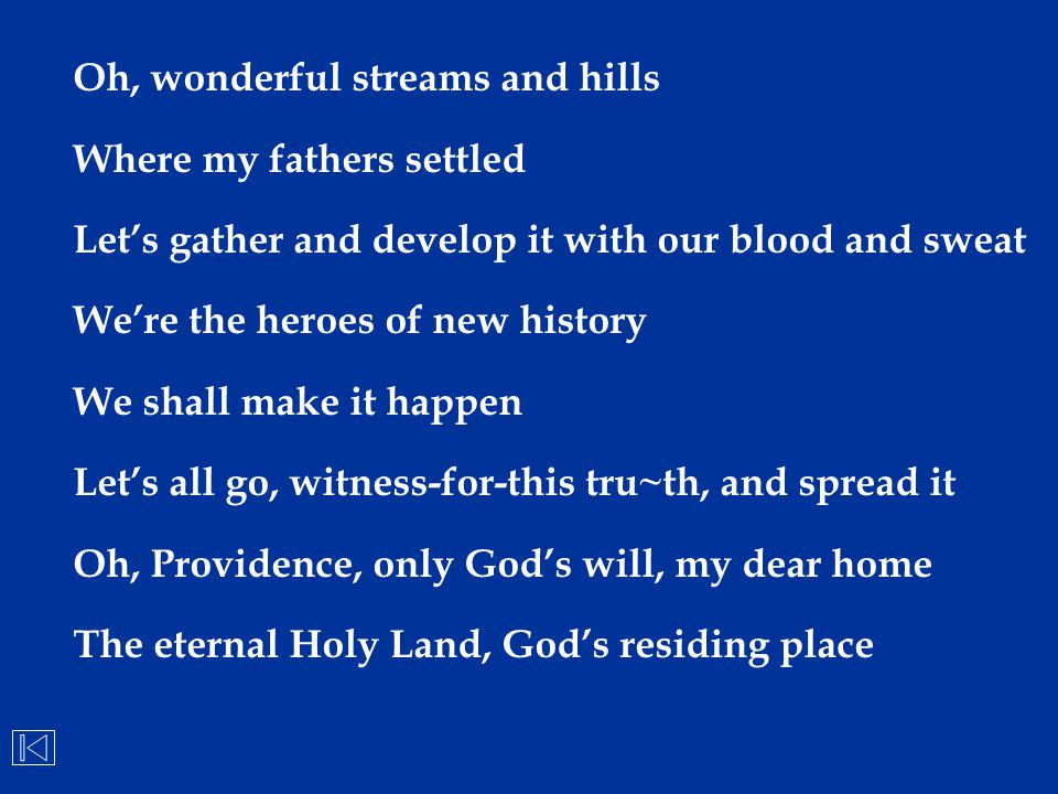 Oh, wonderful streams and hills