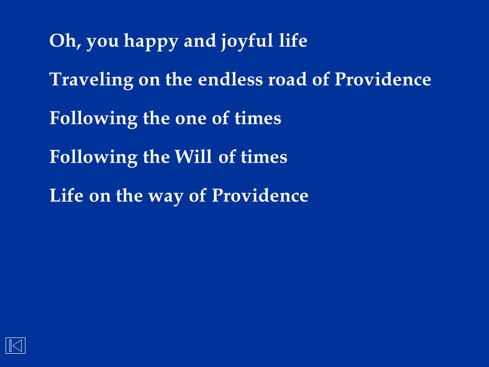 Oh, you happy and joyful life