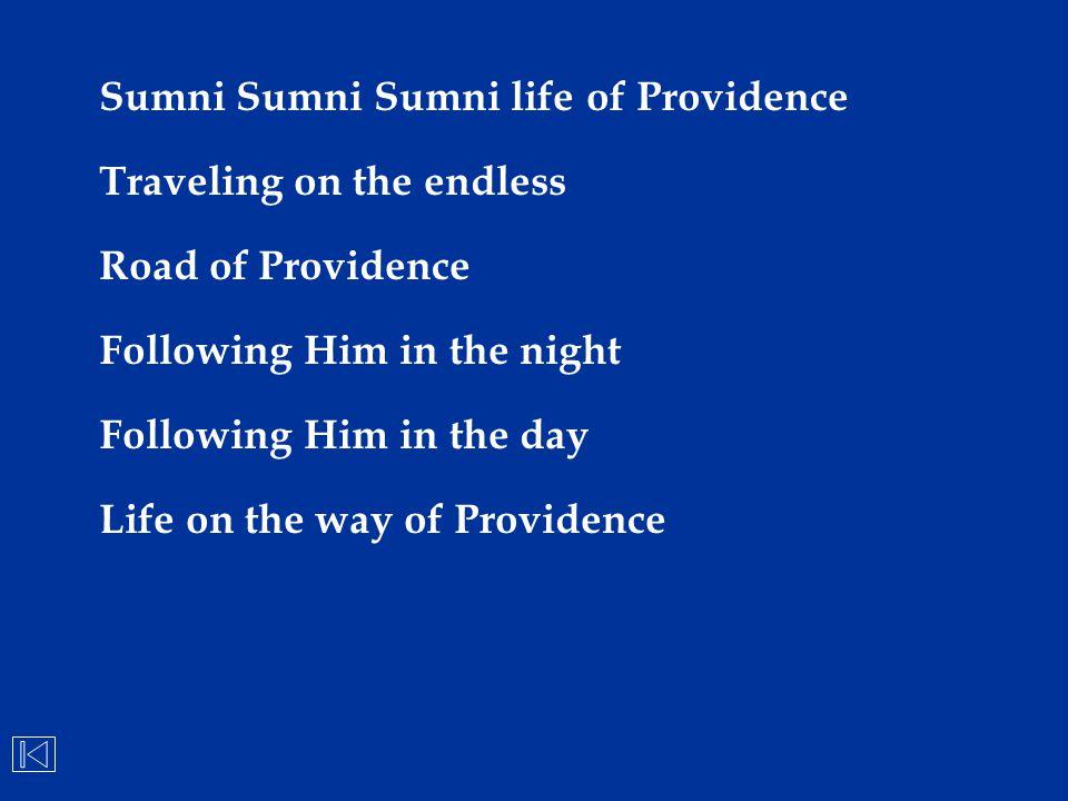 Sumni Sumni Sumni life of Providence