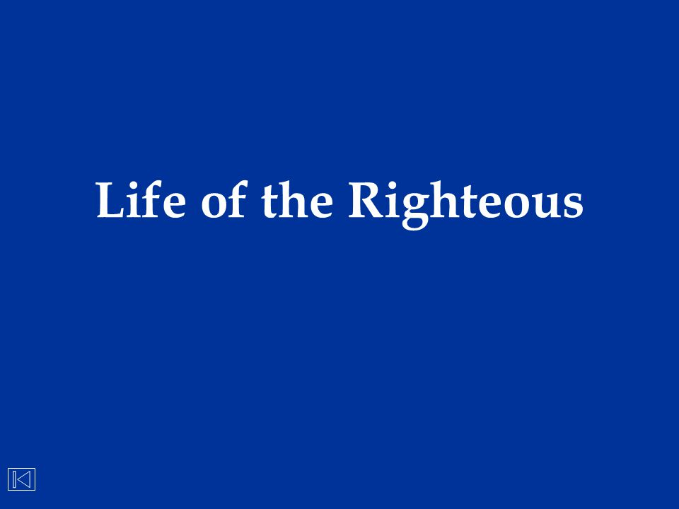 Life of the Righteous