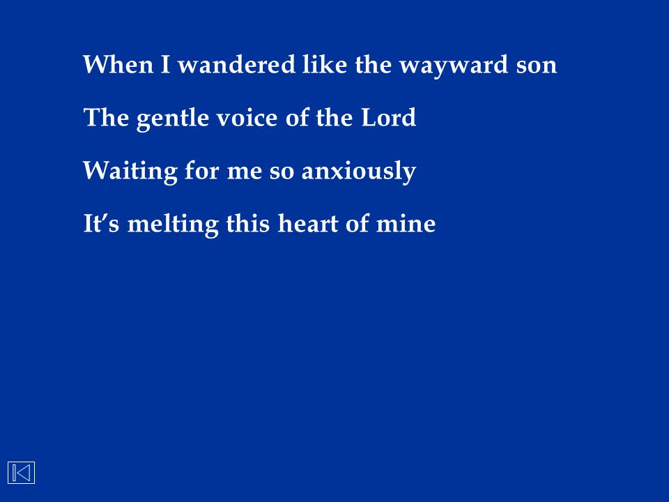 When I wandered like the wayward son