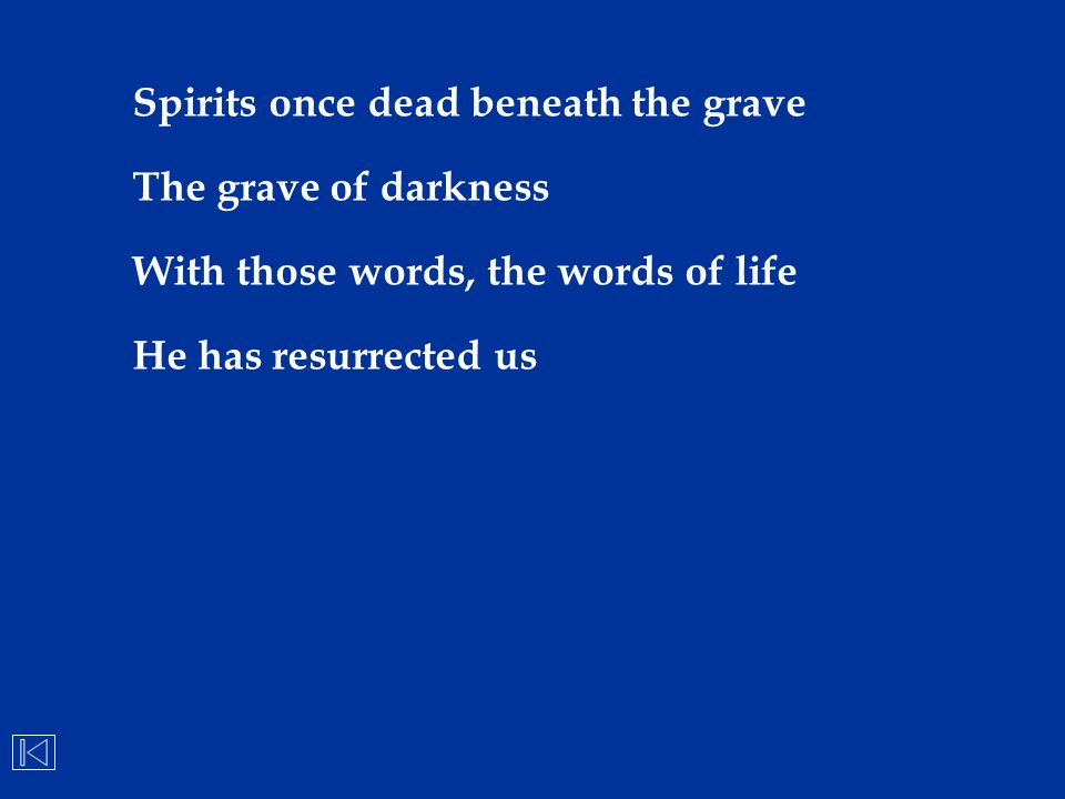 Spirits once dead beneath the grave