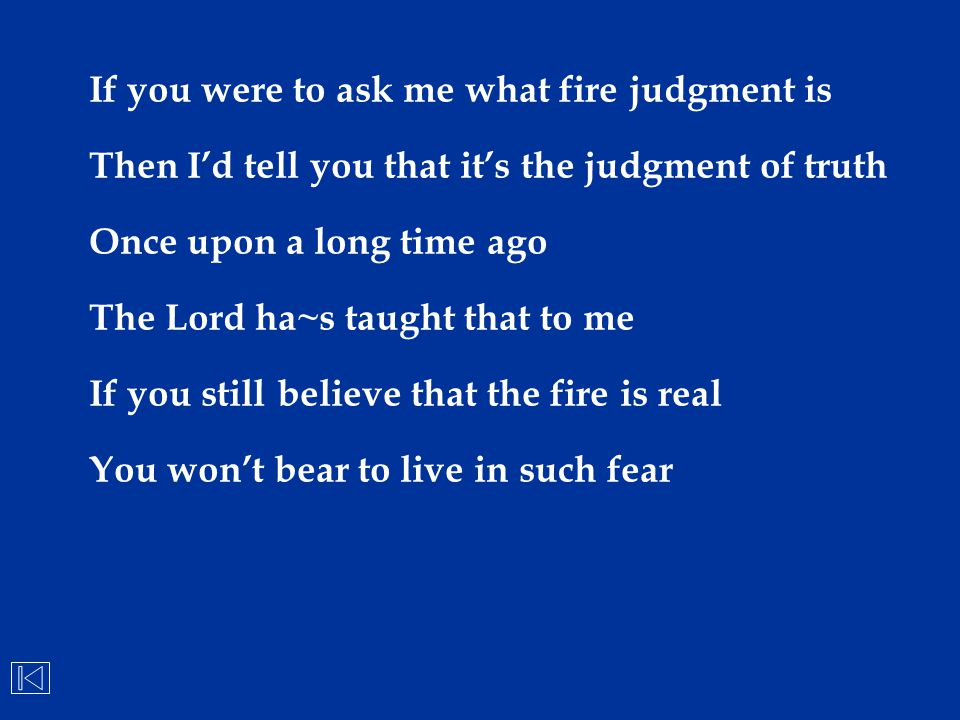 If you were to ask me what fire judgment is