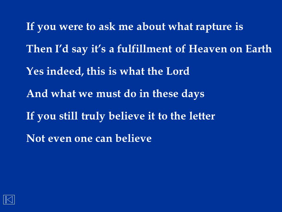 If you were to ask me about what rapture is