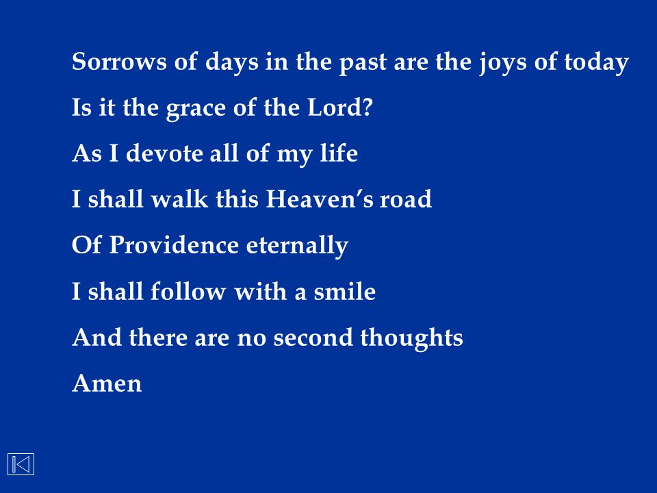Sorrows of days in the past are the joys of today