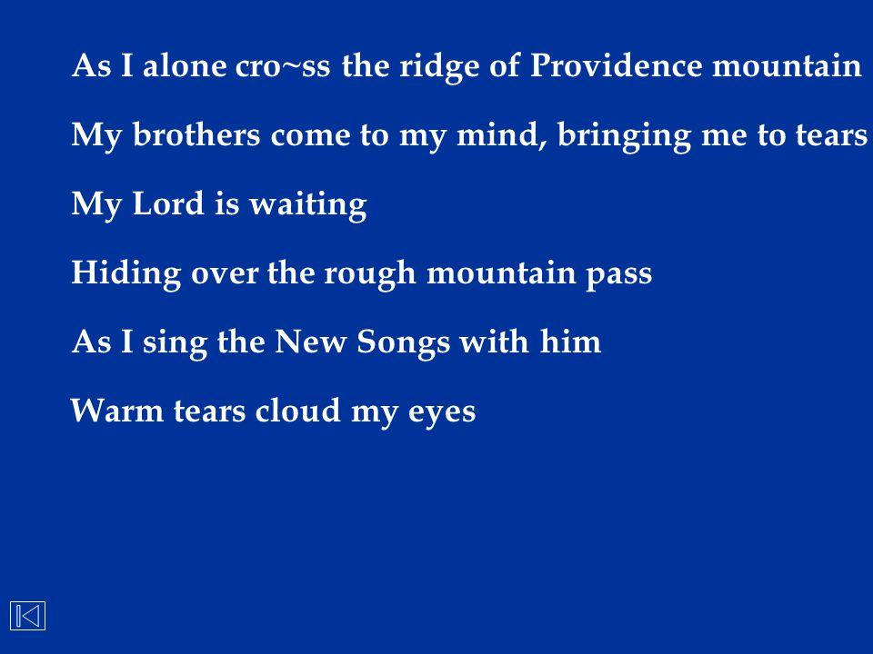 As I alone cro~ss the ridge of Providence mountain