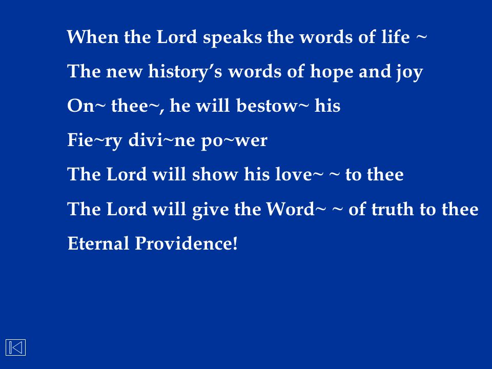 When the Lord speaks the words of life ~
