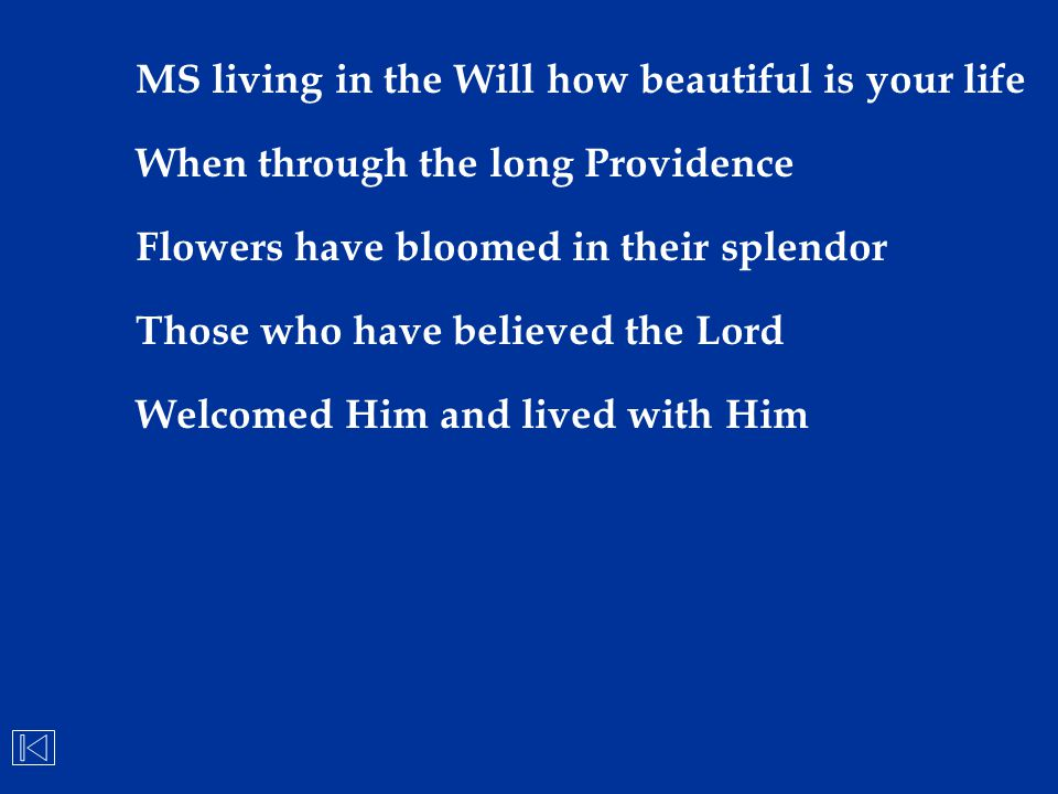 MS living in the Will how beautiful is your life