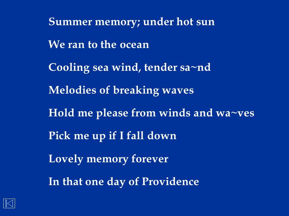 Summer memory; under hot sun