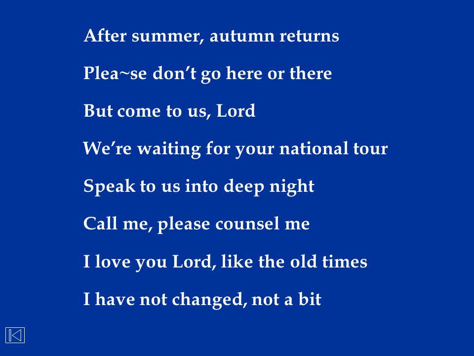 After summer, autumn returns