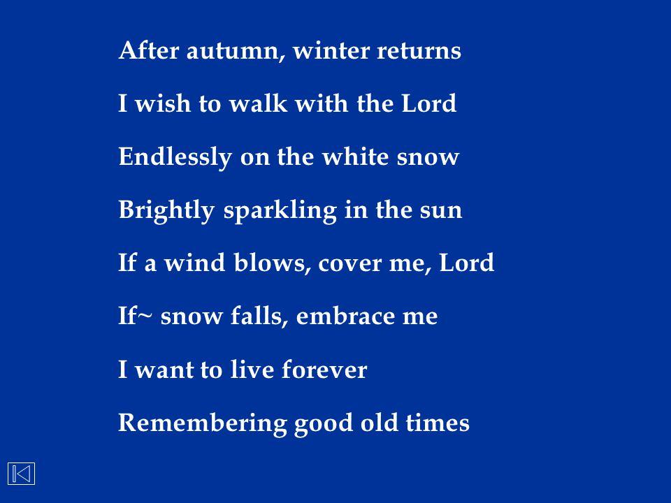 After autumn, winter returns