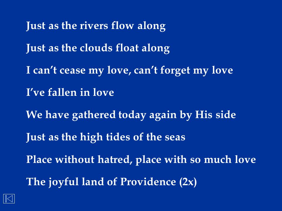 Just as the rivers flow along