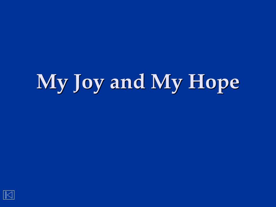 My Joy and My Hope