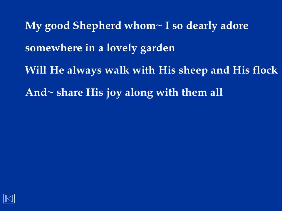 My good Shepherd whom~ I so dearly adore