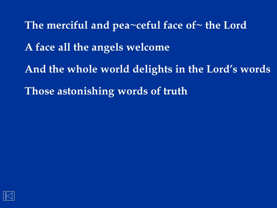 The merciful and pea~ceful face of~ the Lord