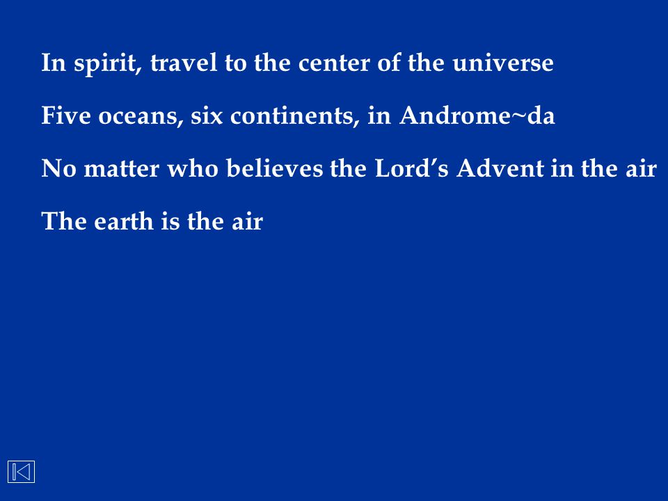 In spirit, travel to the center of the universe