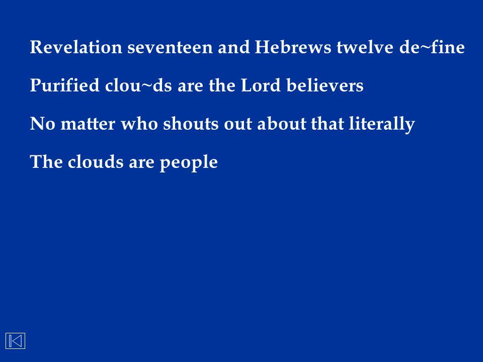 Revelation seventeen and Hebrews twelve de~fine