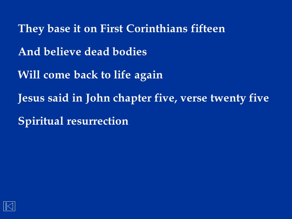 They base it on First Corinthians fifteen