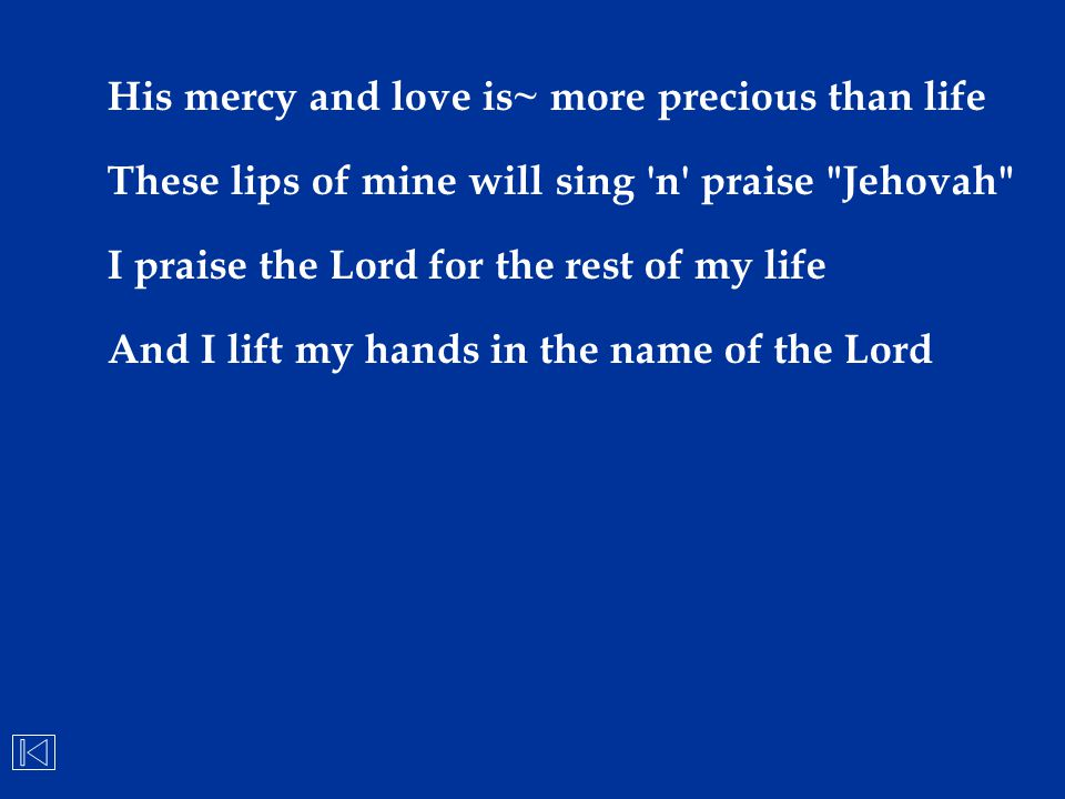 His mercy and love is~ more precious than life