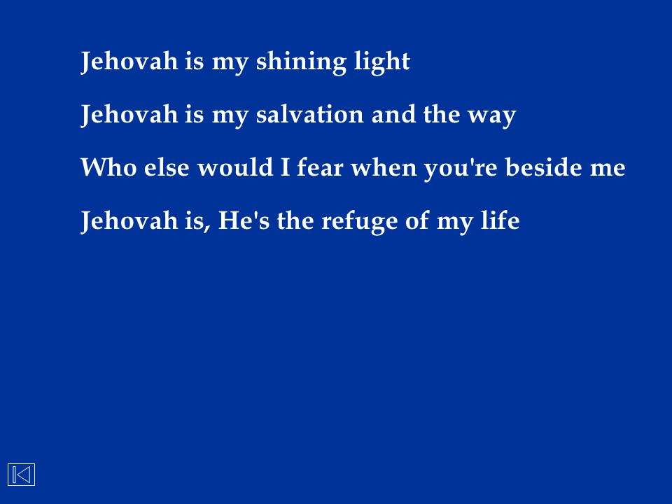 Jehovah is my shining light