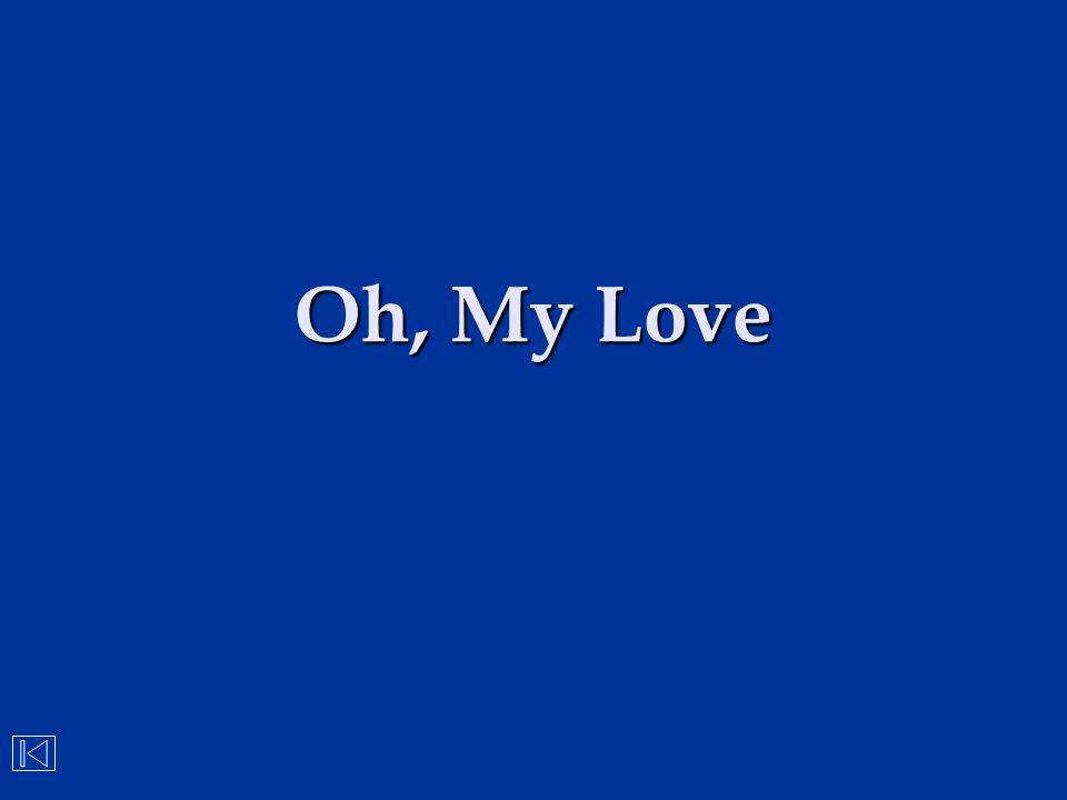 Oh, My Love