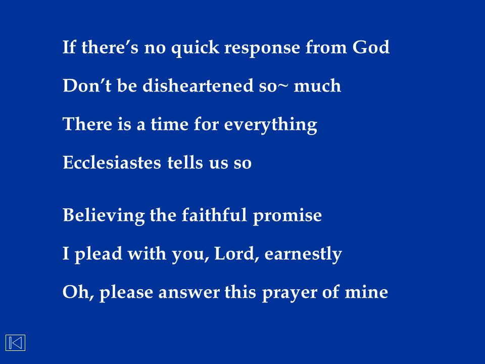 If there's no quick response from God