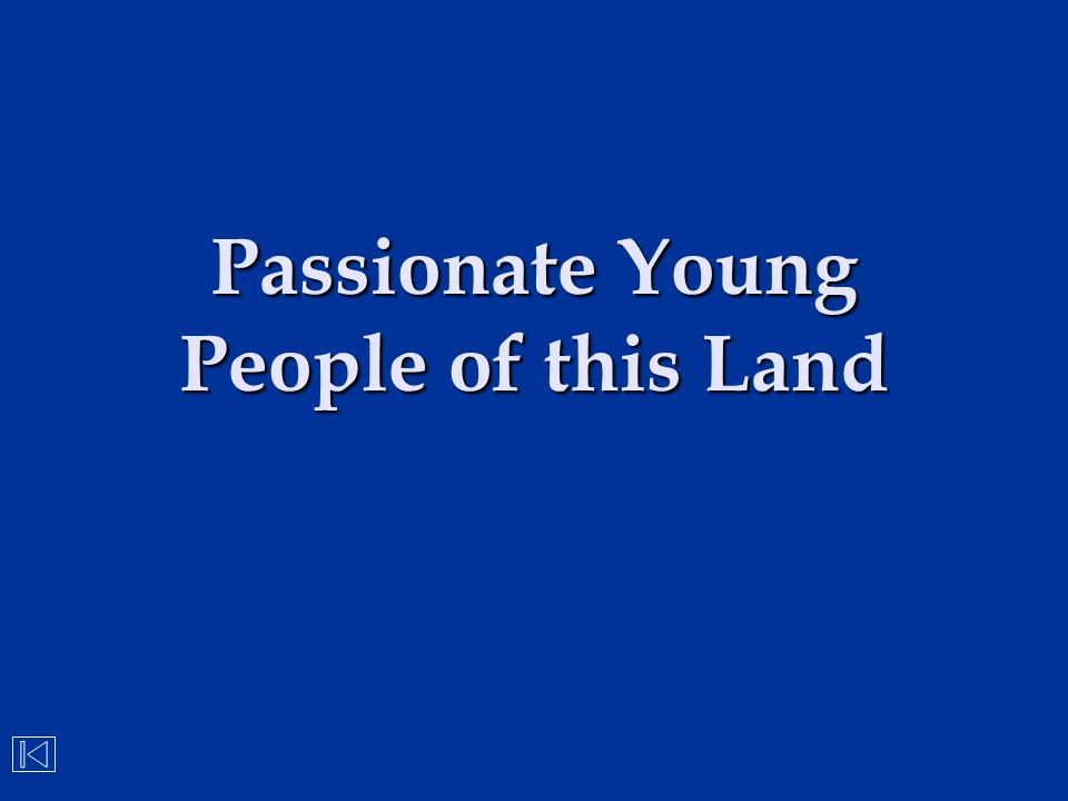 Passionate Young People of this Land