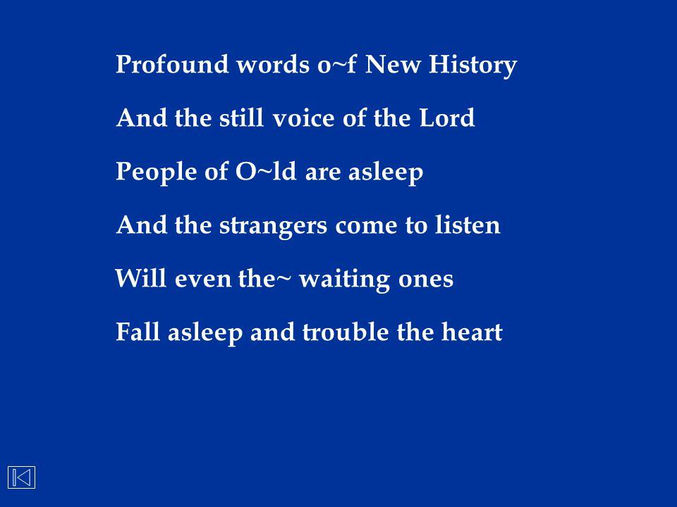Profound words o~f New History