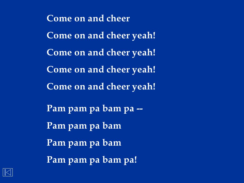 Come on and cheer Come on and cheer yeah! Pam pam pa bam pa -- Pam pam pa bam Pam pam pa bam pa!