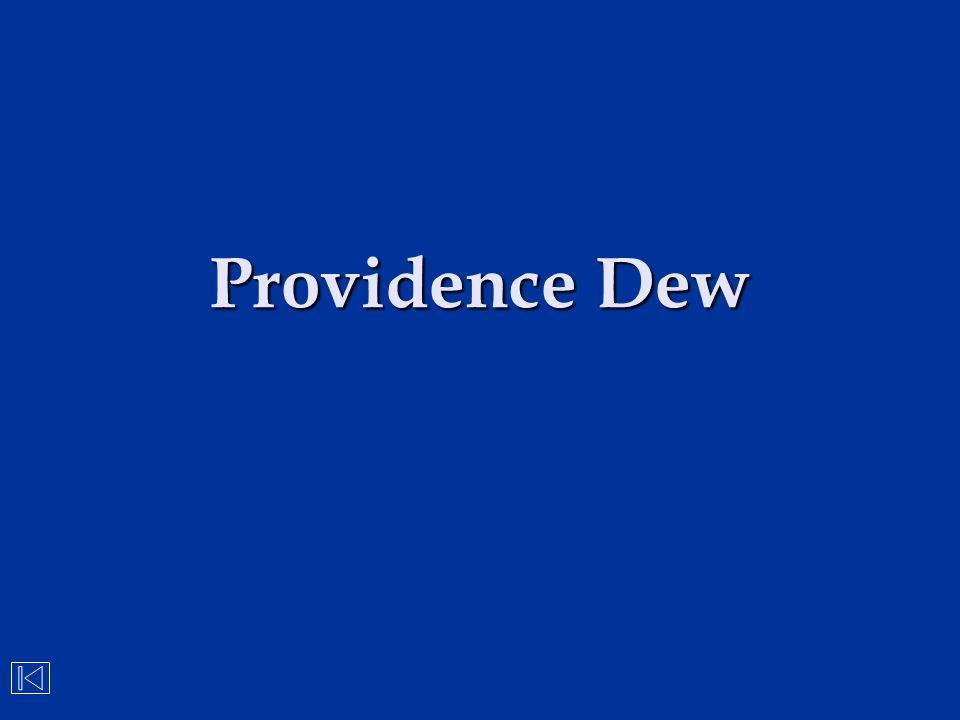 Providence Dew