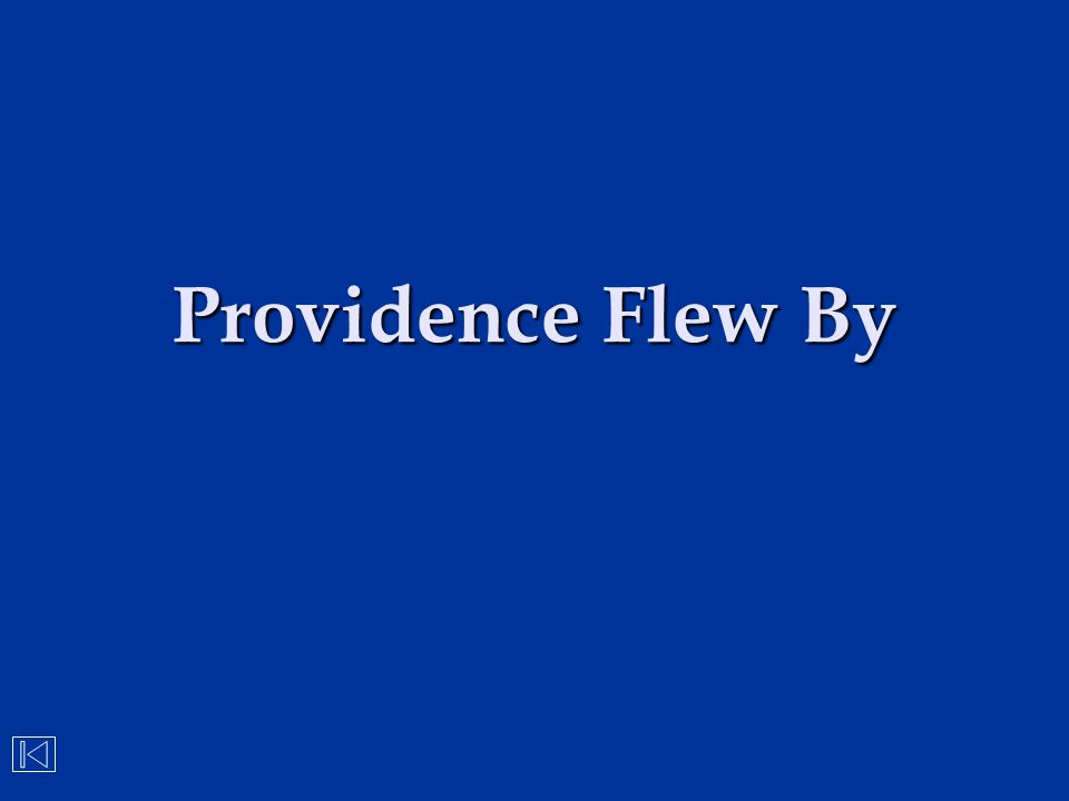 Providence Flew By