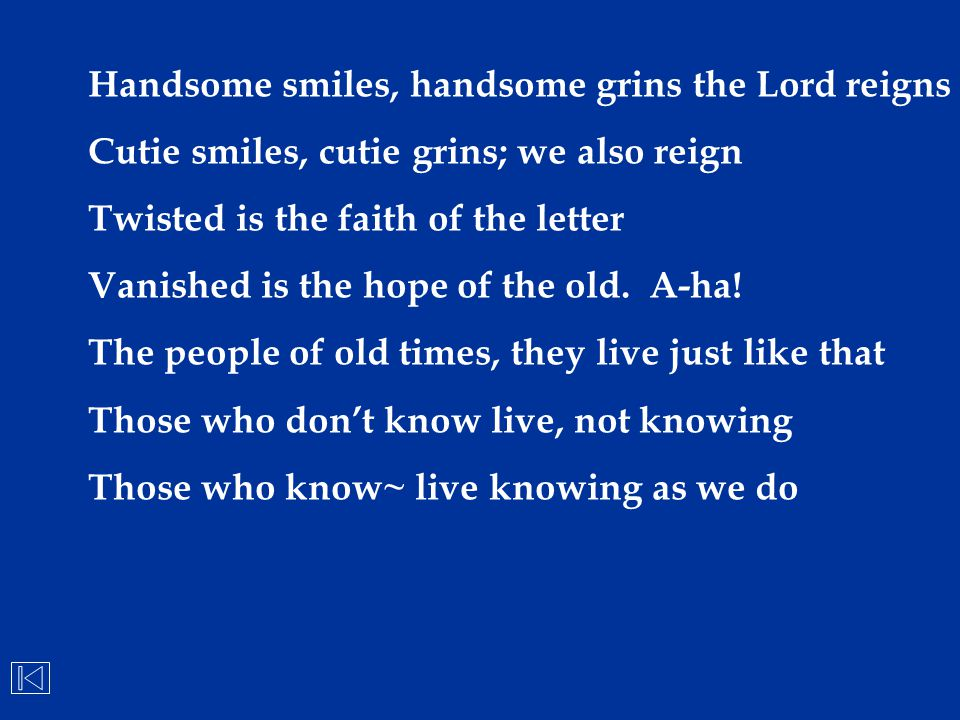 Handsome smiles, handsome grins the Lord reigns