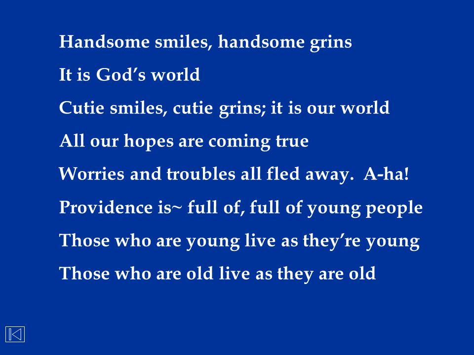 Handsome smiles, handsome grins