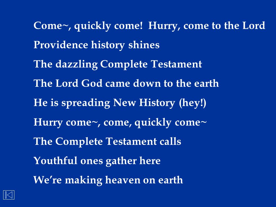 Come~, quickly come! Hurry, come to the Lord