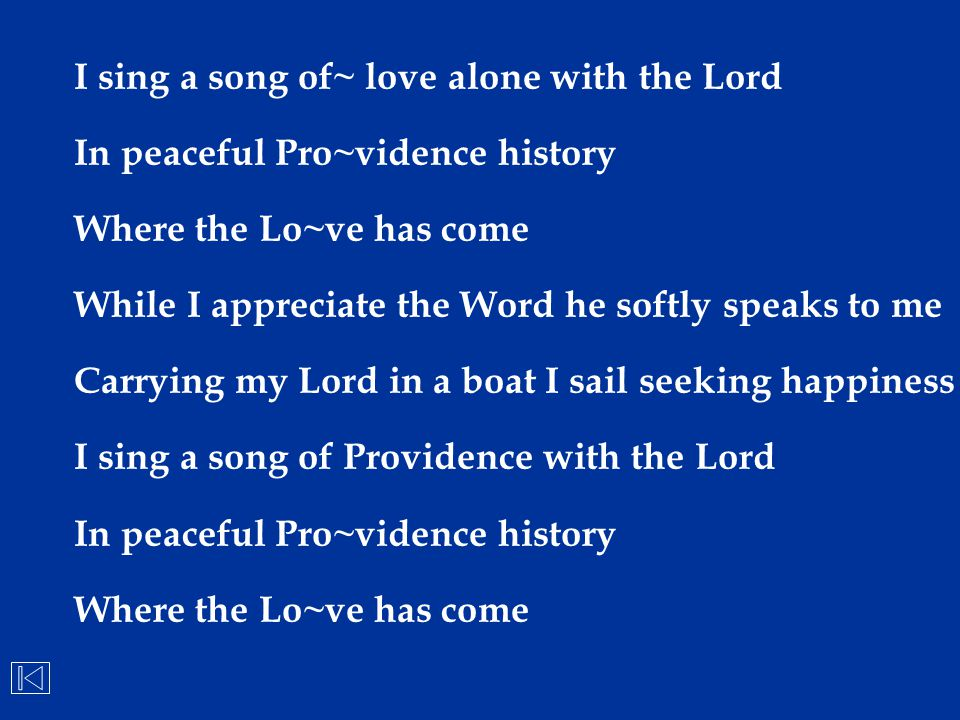 I sing a song of~ love alone with the Lord