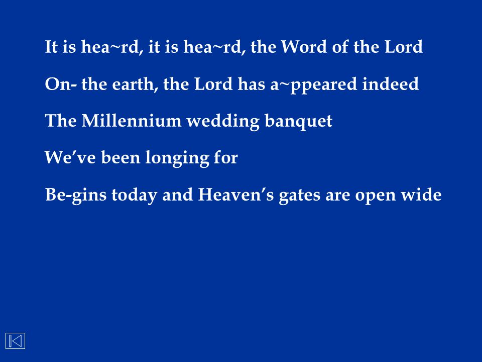 It is hea~rd, it is hea~rd, the Word of the Lord
