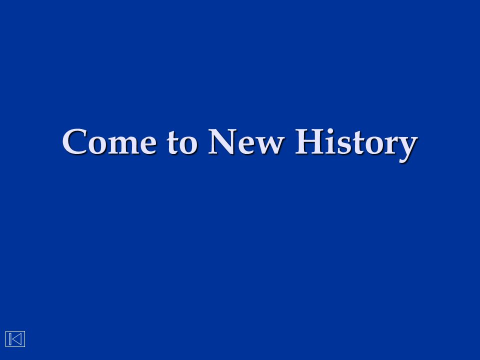 Come to New History