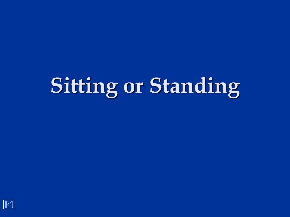 Sitting or Standing
