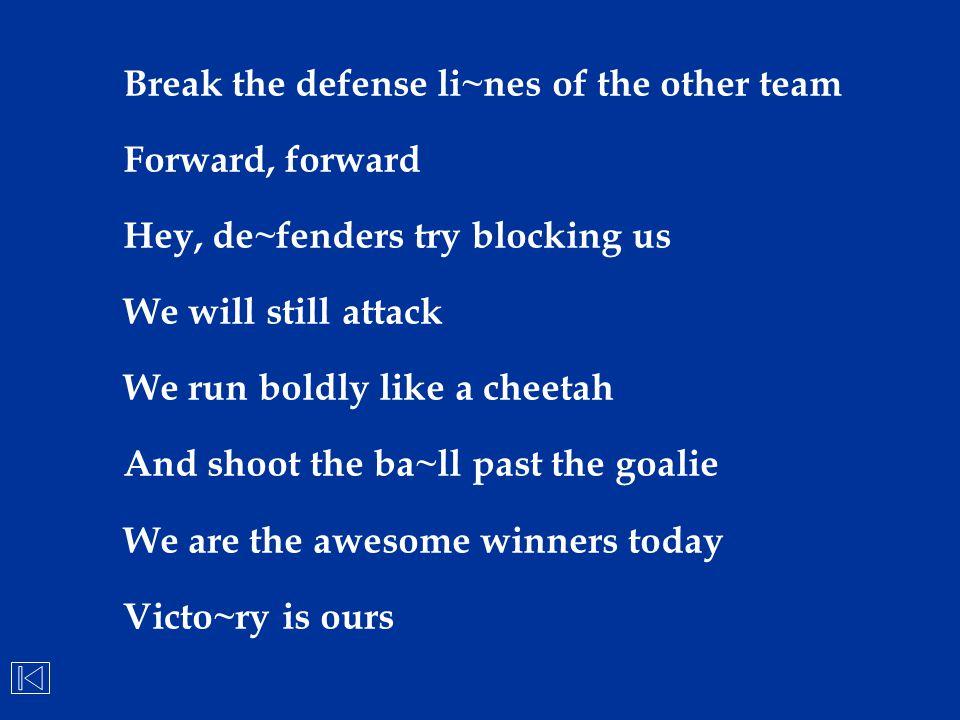 Break the defense li~nes of the other team