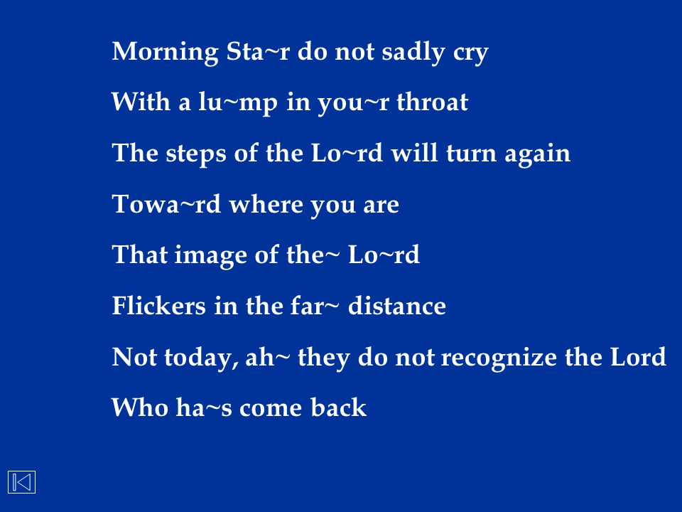 Morning Sta~r do not sadly cry