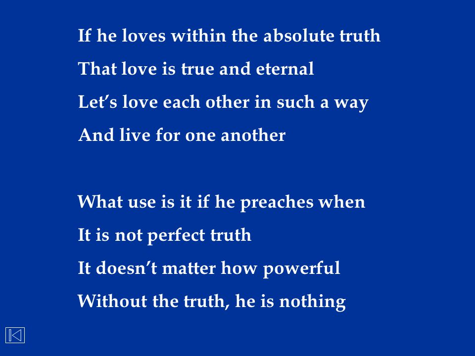 If he loves within the absolute truth