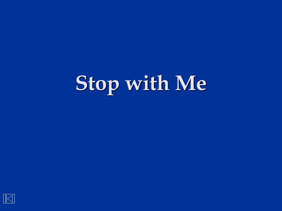 Stop with Me