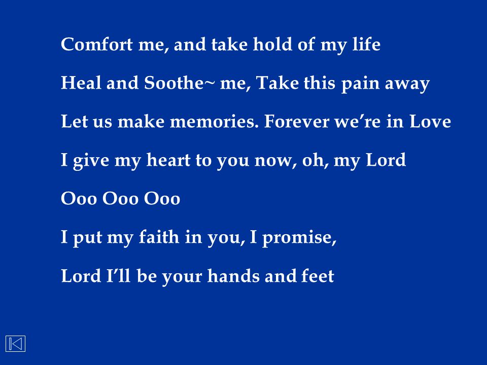 Comfort me, and take hold of my life