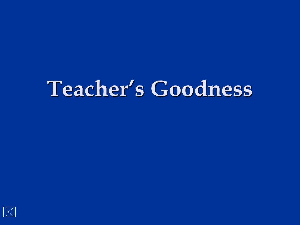 Teacher's Goodness