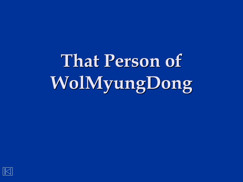 That Person of WolMyungDong