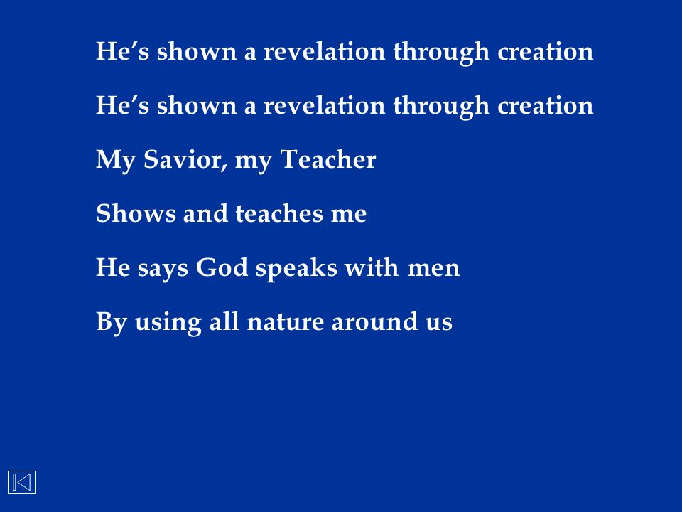 He's shown a revelation through creation