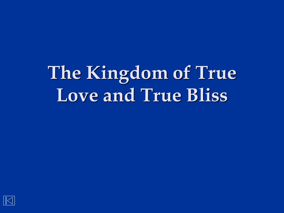 The Kingdom of True Love and True Bliss