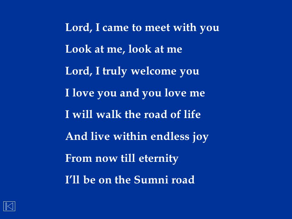 Lord, I came to meet with you